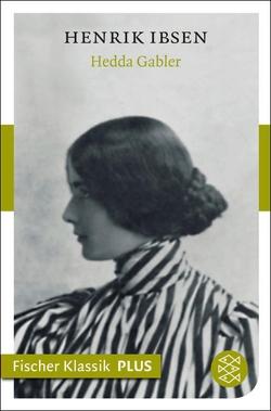 Hedda Gabler von Borch,  Marie von, Ibsen,  Henrik, Klingenfeld,  Emma