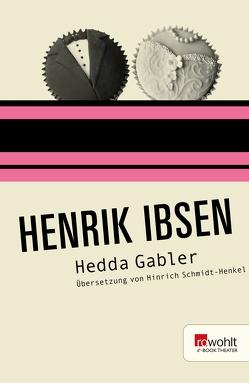 Hedda Gabler von Ibsen,  Henrik, Schmidt-Henkel,  Hinrich