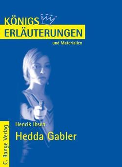 Hedda Gabler von Henrik Ibsen. Textanalyse und Interpretation. von Bernhardt,  Rüdiger, Ibsen,  Henrik