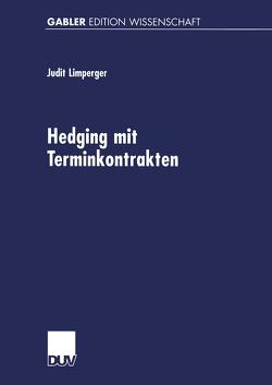 Hedging mit Terminkontrakten von Limperger,  Judit