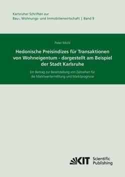 Hedonische Preisindizes für Transaktionen von Wohneigentum – dargestellt am Beispiel der Stadt Karlsruhe. Ein Beitrag zur Bereitstellung von Zeitreihen für die Marktwertermittlung und Marktprognose von Michl,  Peter