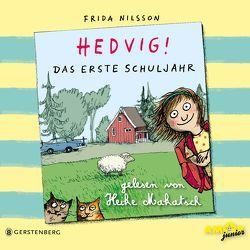 Hedvig! Das erste Schuljahr, gelesen von Heike Makatsch (2 CDs) von Makatsch,  Heike, Nilsson,  Frida