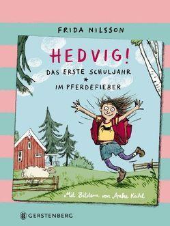 Hedvig! Das erste Schuljahr – Im Pferdefieber von Buchinger,  Friederike, Kuhl,  Anke, Nilsson,  Frida