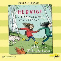 Hedvig! Die Prinzessin von Hardemo, gelesen von Heike Makatsch (3 CDs) von Makatsch,  Heike, Nilsson,  Frida, Petzold,  Bert Alexander