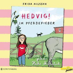 Hedvig! Im Pferdefieber, gelesen von Heike Makatsch (3 CDs) von Makatsch,  Heike, Nilsson,  Frida, Petzold
