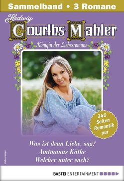 Hedwig Courths-Mahler Collection 11 – Sammelband von Courths-Mahler,  Hedwig