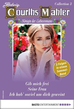 Hedwig Courths-Mahler Collection 3 – Sammelband von Courths-Mahler,  Hedwig