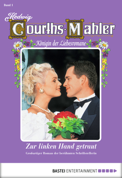 Hedwig Courths-Mahler – Folge 001 von Courths-Mahler,  Hedwig