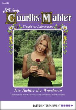 Hedwig Courths-Mahler – Folge 076 von Courths-Mahler,  Hedwig