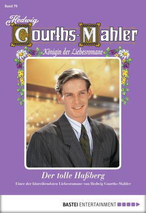 Hedwig Courths-Mahler – Folge 079 von Courths-Mahler,  Hedwig