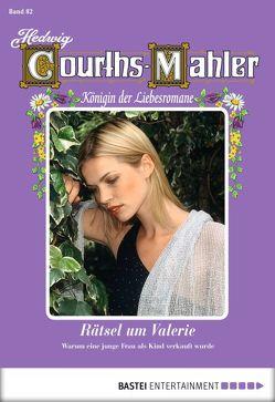 Hedwig Courths-Mahler – Folge 082 von Courths-Mahler,  Hedwig