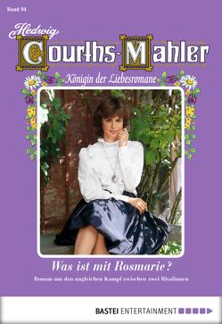 Hedwig Courths-Mahler – Folge 094 von Courths-Mahler,  Hedwig