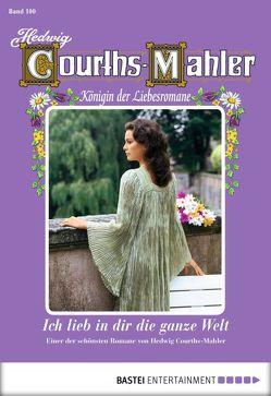 Hedwig Courths-Mahler – Folge 100 von Courths-Mahler,  Hedwig