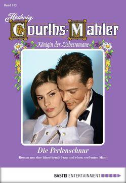 Hedwig Courths-Mahler – Folge 103 von Courths-Mahler,  Hedwig