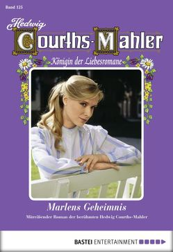 Hedwig Courths-Mahler – Folge 125 von Courths-Mahler,  Hedwig