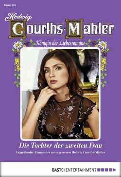 Hedwig Courths-Mahler – Folge 146 von Courths-Mahler,  Hedwig