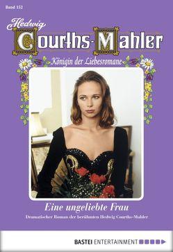 Hedwig Courths-Mahler – Folge 152 von Courths-Mahler,  Hedwig