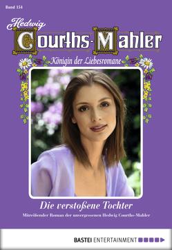 Hedwig Courths-Mahler – Folge 154 von Courths-Mahler,  Hedwig