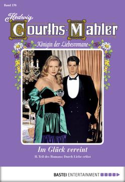 Hedwig Courths-Mahler – Folge 176 von Courths-Mahler,  Hedwig