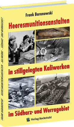 Heeresmunitionsanstalten in stillgelegten Kaliwerken im Südharz- und Werragebiet von Baranowski,  Frank