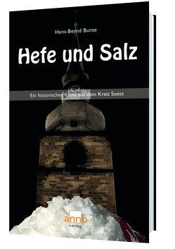 Hefe und Salz – Ein Fall für Kommissar Michael Hoffmann von Bunte,  Hans-Bernd