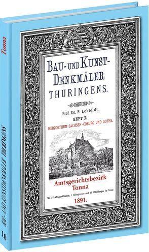 [HEFT 10]  Bau- und Kunstdenkmäler Thüringens. Amtsgerichtsbezirk TONNA 1891 von Lehfeldt,  Paul