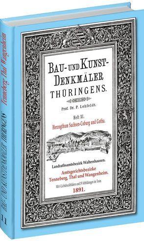 [HEFT 11] Bau- und Kunstdenkmäler Thüringens. Amtsgerichtsbezirke TENNEBERG, THAL, WANGENHEIM 1891 von Lehfeldt,  Paul