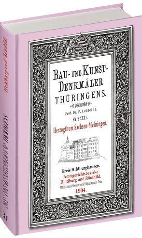 [HEFT 31] Bau- und Kunstdenkmäler Thüringens. Kreis Hildburghausen – Amtsgerichtsbezirke HELDBURG und RÖMHILD 1904 von Lehfeldt,  Paul