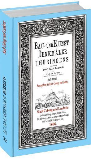 [HEFT 32] Bau- und Kunstdenkmäler Thüringens. STADT COBURG und die LANDORTE 1906 von Lehfeldt,  Paul, Voss,  Georg