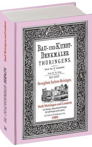 [HEFT 34] Bau- und Kunstdenkmäler Thüringens.STADT MEININGEN UND DIE LANDORTE 1909 von Lehfeldt,  Paul, Voss,  Georg