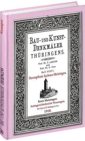 [HEFT 36] Bau- und Kunstdenkmäler Thüringens. Kreis Meiningen – Amtsgerichtsbezirk WASUNGEN 1910. von Lehfeldt,  Paul, Voss,  Georg