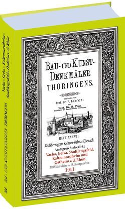 Ämter VACHA, GEISA, STADTLENGSFELD, KALTENNORDHEIM, OSTHEIM v.d. RHÖN 1911. Bau- und Kunstdenkmäler Thüringens. von Lehfeldt,  Paul, Voss,  Georg