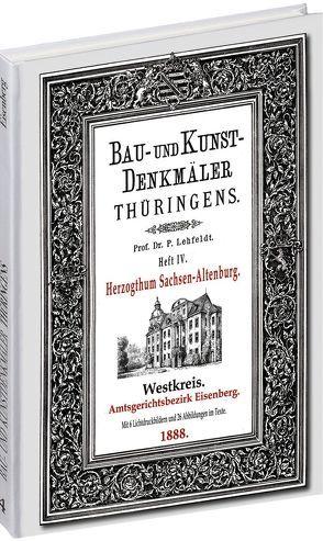 [HEFT 4] Bau- und Kunstdenkmäler Thüringens. Amtsgerichtsbezirk EISENBERG 1888 von Lehfeldt,  Paul