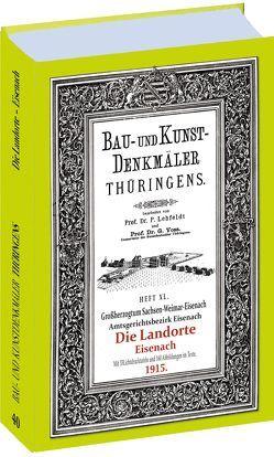 LANDORTE – EISENACH 1915. Bau- und Kunstdenkmäler Thüringens. von Lehfeldt, Paul, Voss, Georg