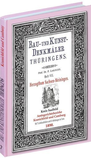 [HEFT 7] Bau- und Kunstdenkmäler Thüringens. Kreis Saalfeld – Amtsgerichtsbezirke KRANICHFELD und CAMBURG 1890 von Lehfeldt,  Paul