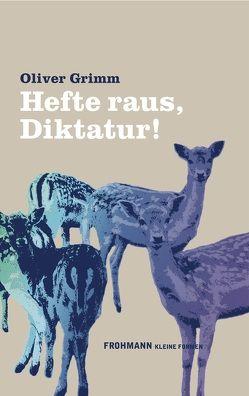 Hefte raus, Diktatur! von Grimm,  Oliver