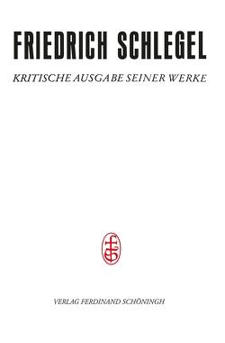 Friedrich Schlegel – Kritische Ausgabe seiner Werke / Hefte zur Antiken Literatur von Erlinghagen,  Armin, Schirren,  Thomas Carl