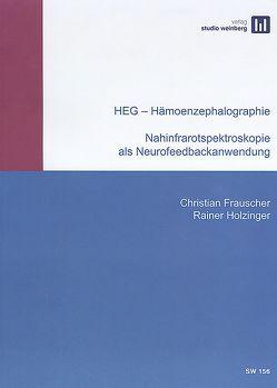 HEG – Hämoenzephalographie von Frauscher,  Christian, Holzinger,  Rainer, Studio Weinberg