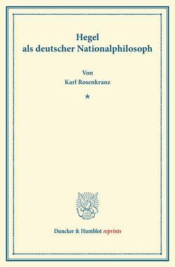 Hegel als deutscher Nationalphilosoph. von Rosenkranz,  Karl