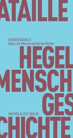 Hegel, der Mensch und die Geschichte von Bataille,  Georges, Bischof,  Rita