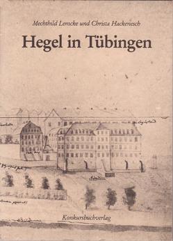 Hegel in Tübingen von Hackenesch,  Christa, Lemcke,  Mechthild