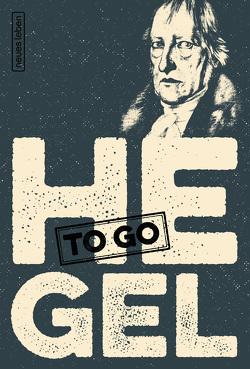 HEGEL to go von Dath,  Dietmar, Grohn,  Marlon, Hegel,  Georg Wilhelm Friedrich