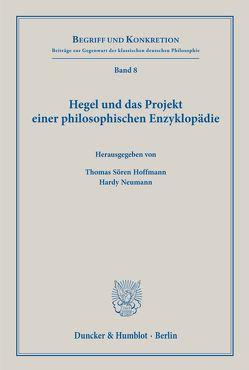 Hegel und das Projekt einer philosophischen Enzyklopädie. von Hoffmann,  Thomas Sören, Neumann,  Hardy