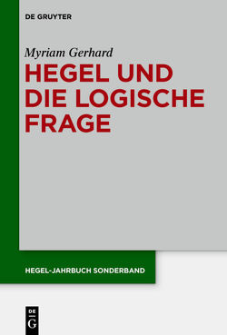 Hegel und die logische Frage von Gerhard,  Myriam