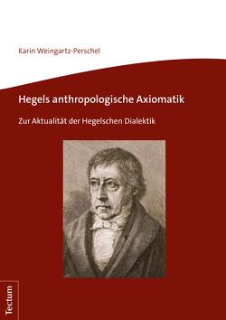 Hegels anthropologische Axiomatik von Weingartz-Perschel,  Karin