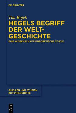 Hegels Begriff der Weltgeschichte von Rojek,  Tim