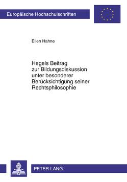 Hegels Beitrag zur Bildungsdiskussion unter besonderer Berücksichtigung seiner Rechtsphilosophie von Kraft,  Ellen