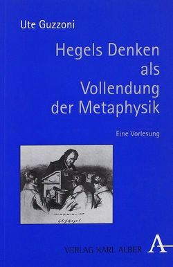 Hegels Denken als Vollendung der Metaphysik von Guzzoni,  Ute