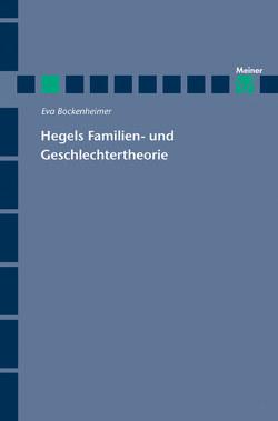 Hegels Familien- und Geschlechtertheorie von Bockenheimer,  Eva