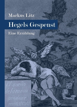 Hegels Gespenst von Litz,  Markus